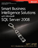 Smart Business Intelligence Solutions with Microsoft SQL Server 2008-Lynn Langit, Kevin S Goff, Davide Mauri, Sahil Malik, John Welch
