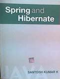 Spring and Hibernate-Santosh Kumar K