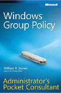 Windows Group Policy Administrators Pocket Consultant-William R Stanek