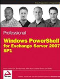 Professional Windows PowerShell for Exchange Server 2007 Service Pack 1-Jeffrey Rosen, Joel Stidley, Joezer Cookey-Gam, Brendan Keane, Jonathan Runyon