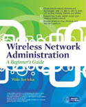 Wireless Network Administration A Beginners Guide-Wale Soyinka